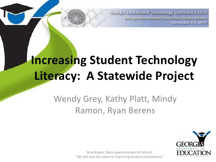 Increasing Student Technology Literacy:  A Statewide Project<br />Wendy Grey, Kathy Platt, Mindy Ramon, Ryan Berens<br />B...