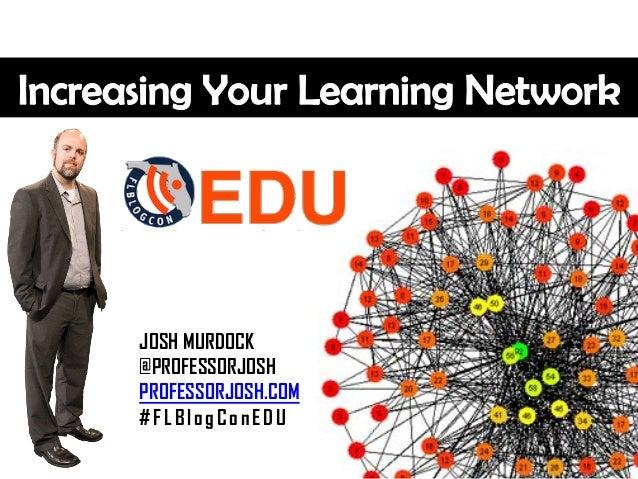JOSH MURDOCK @PROFESSORJOSH PROFESSORJOSH.COM #FLBlogConEDU