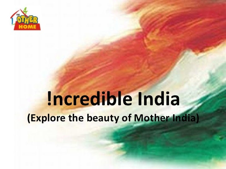 !ncredible India(Explore the beauty of Mother India)