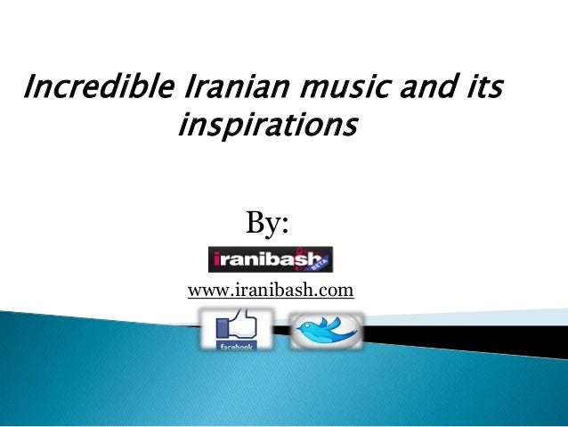 Incredible Iranian music and its inspirations By: www.iranibash.com