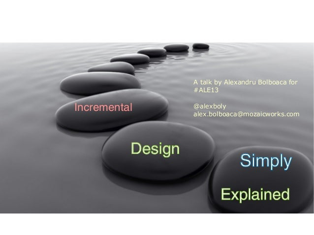 Incremental design, simply explained