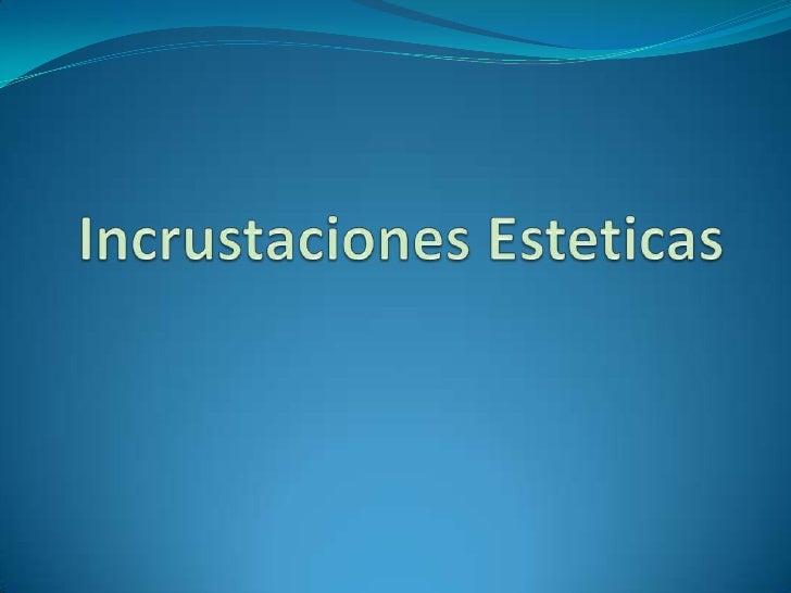 Incrustaciones Esteticas<br />