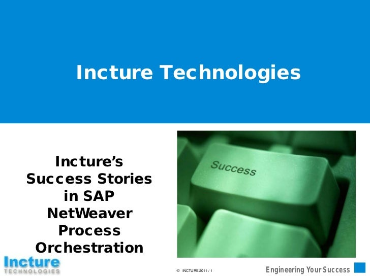 Incture Technologies   Incture'sSuccess Stories     in SAP  NetWeaver    Process Orchestration                   INCTURE ...