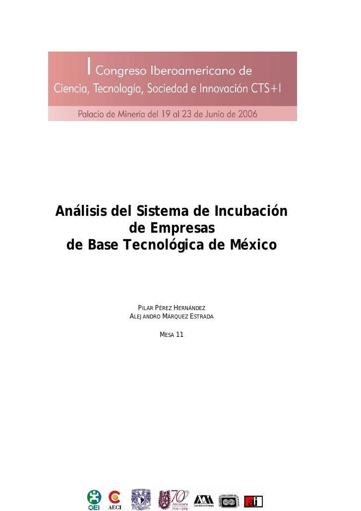 Análisis del Sistema de Incubación            de Empresas  de Base Tecnológica de México                PILAR PÉREZ HERNÁN...