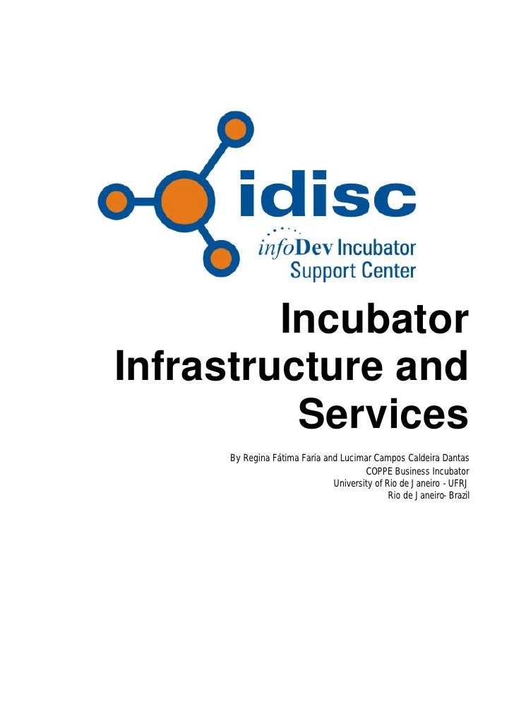 IncubatorInfrastructure and          Services     By Regina Fátima Faria and Lucimar Campos Caldeira Dantas               ...