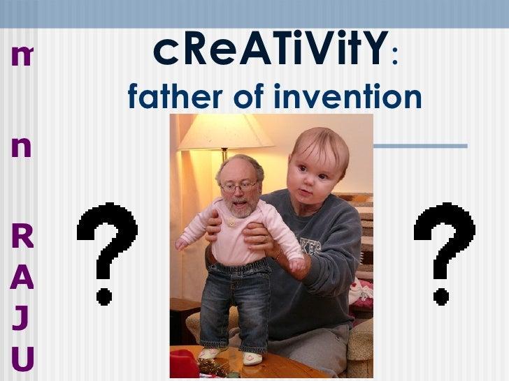 Inculcating creativity