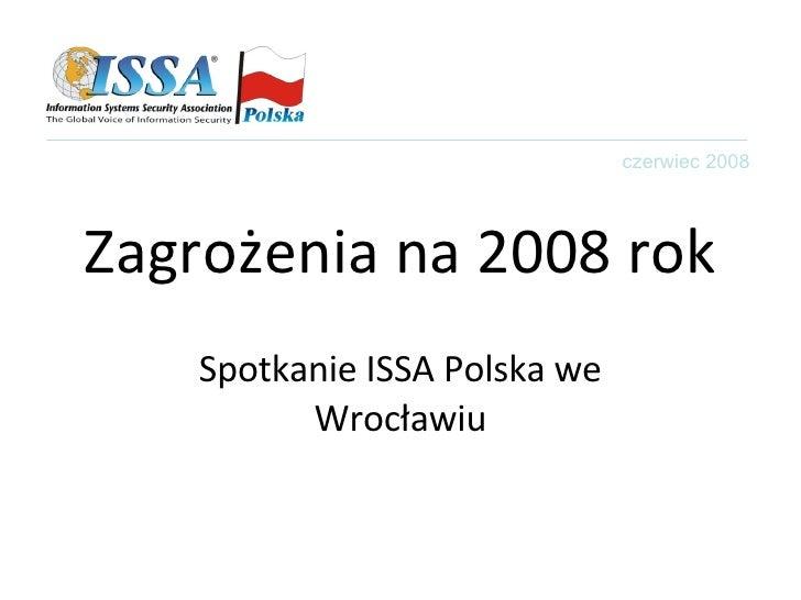 Zagrożenia na 2008 rok Spotkanie ISSA Polska we Wrocławiu czerwiec 2008