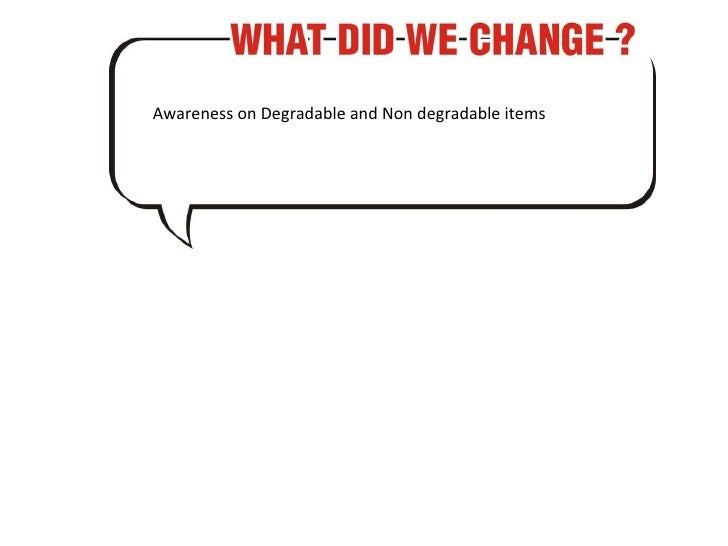 Awareness on Degradable and Non degradable items