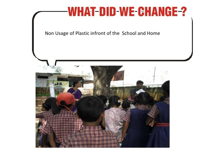 Non Usage of Plastic infront of the  School and Home
