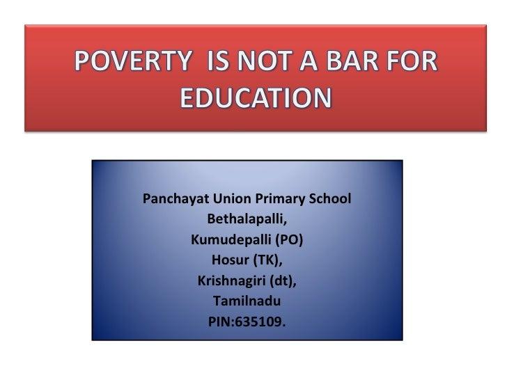 Panchayat Union Primary School Bethalapalli, Kumudepalli (PO) Hosur (TK), Krishnagiri (dt), Tamilnadu PIN:635109.