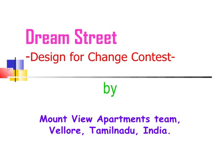 Dream Street - Design for Change Contest-   by Mount View Apartments team, Vellore, Tamilnadu, India.