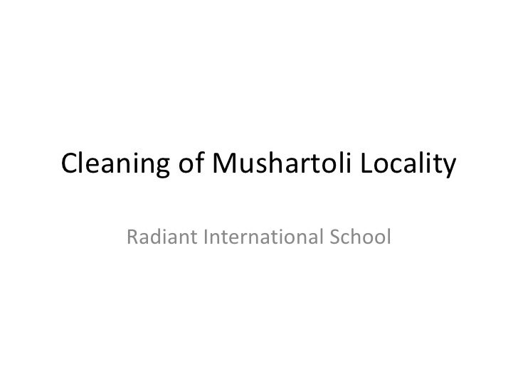 Cleaning of Mushartoli Locality <br />Radiant International School <br />