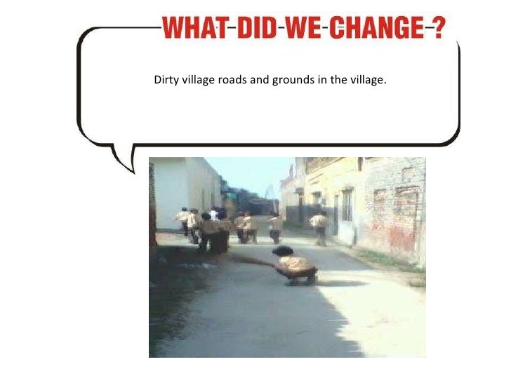 Dirty village roads and grounds in the village.
