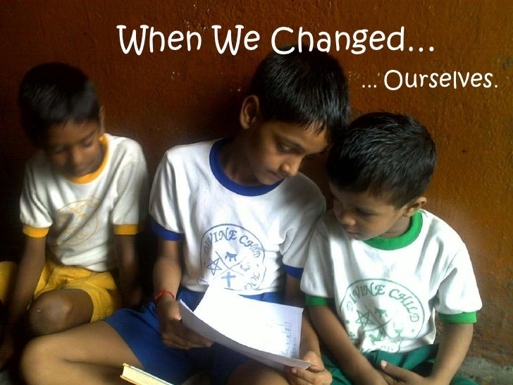 When We Changed…<br />... Ourselves.  <br />