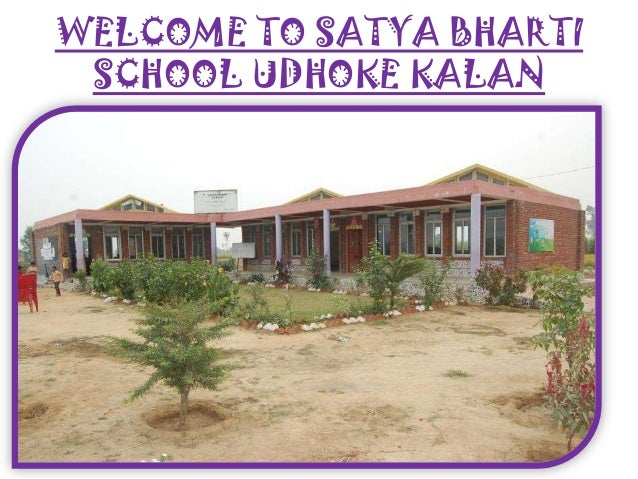 WELCOME TO SATYA BHARTI SCHOOL UDHOKE KALAN