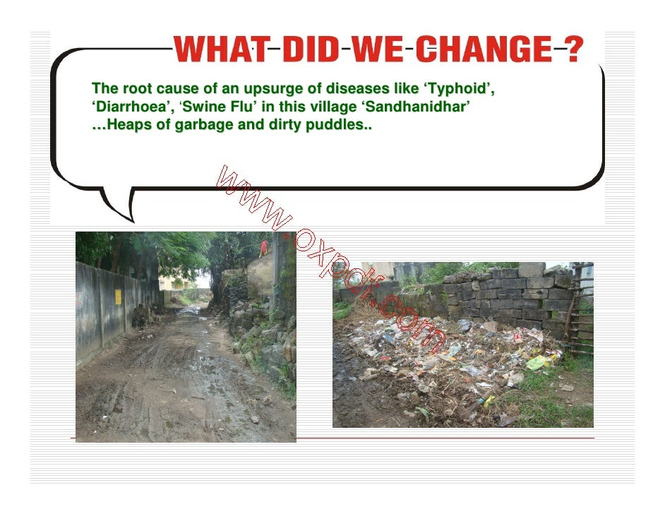 The root cause of an upsurge of diseases like 'Typhoid', 'Diarrhoea', 'Swine Flu' in this village 'Sandhanidhar' …Heaps of...