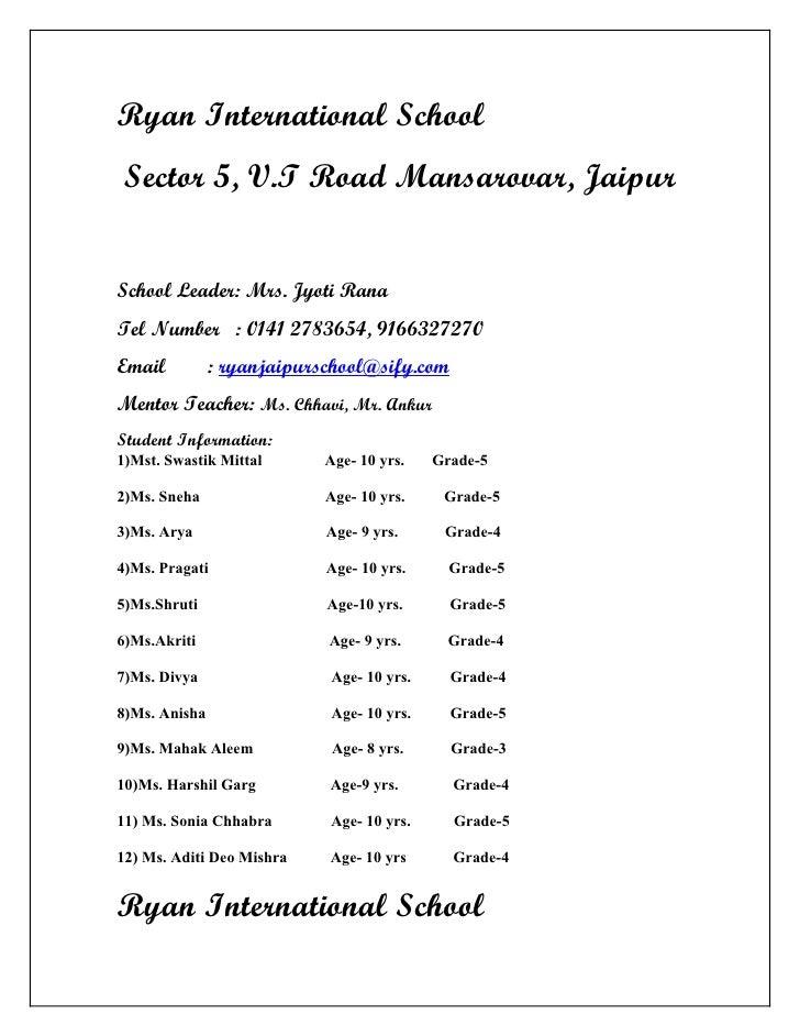 Ryan International School  Sector 5, V.T Road Mansarovar, Jaipur   School Leader: Mrs. Jyoti Rana Tel Number : 0141 278365...