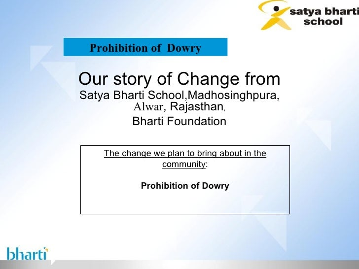 Prohibition of  Dowry Our story of Change from Satya Bharti School,Madhosinghpura , Alwar , Rajasthan , Bharti Foundation ...