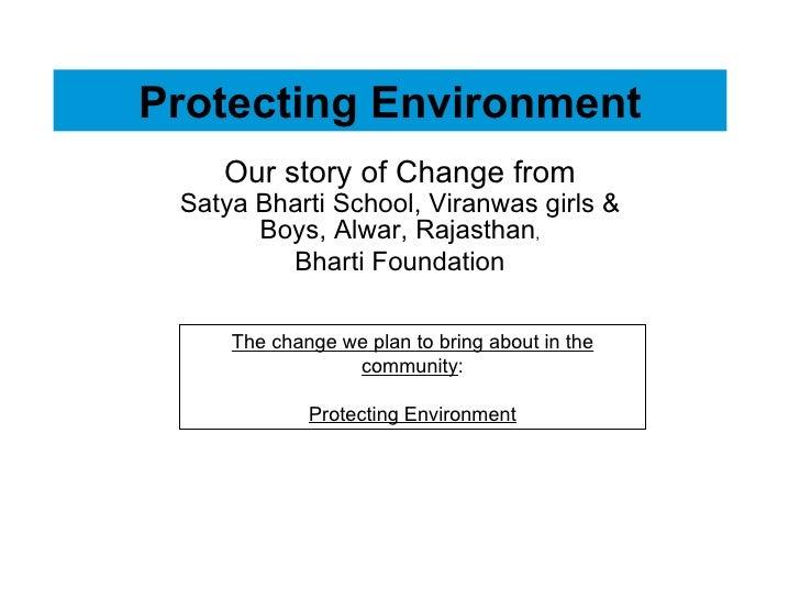 Protecting Environment Our story of Change from Satya Bharti School, Viranwas girls & Boys, Alwar, Rajasthan , Bharti Foun...