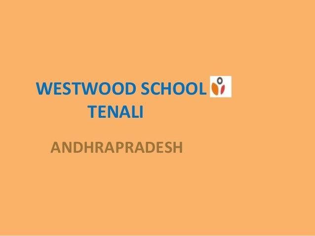 WESTWOOD SCHOOL TENALI ANDHRAPRADESH