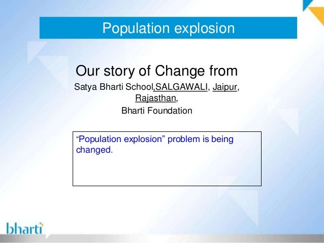 "Population explosion Our story of Change from Satya Bharti School,SALGAWALI, Jaipur, Rajasthan, Bharti Foundation ""Populat..."