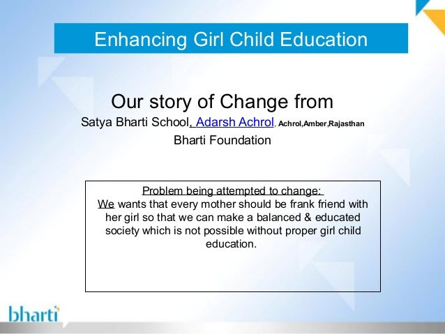 Enhancing Girl Child Education Our story of Change from Satya Bharti School, Adarsh Achrol, Achrol,Amber,Rajasthan Bharti ...