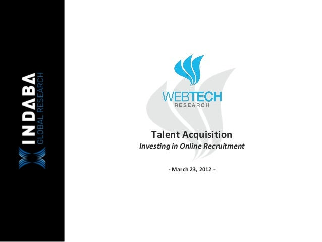 Talent Acquisition Investing in Online Recruitment            -‐ March 23, 2012 -‐