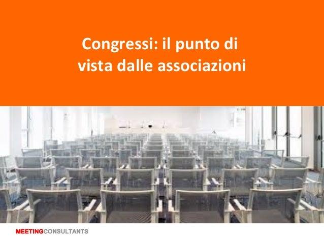 Congressi: il punto di vista delle associazioni
