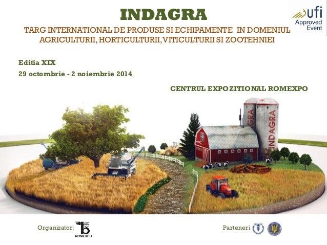 TARG INTERNATIONAL DE PRODUSE SI ECHIPAMENTE IN DOMENIUL AGRICULTURII,HORTICULTURII,VITICULTURII SI ZOOTEHNIEI Editia XIX ...
