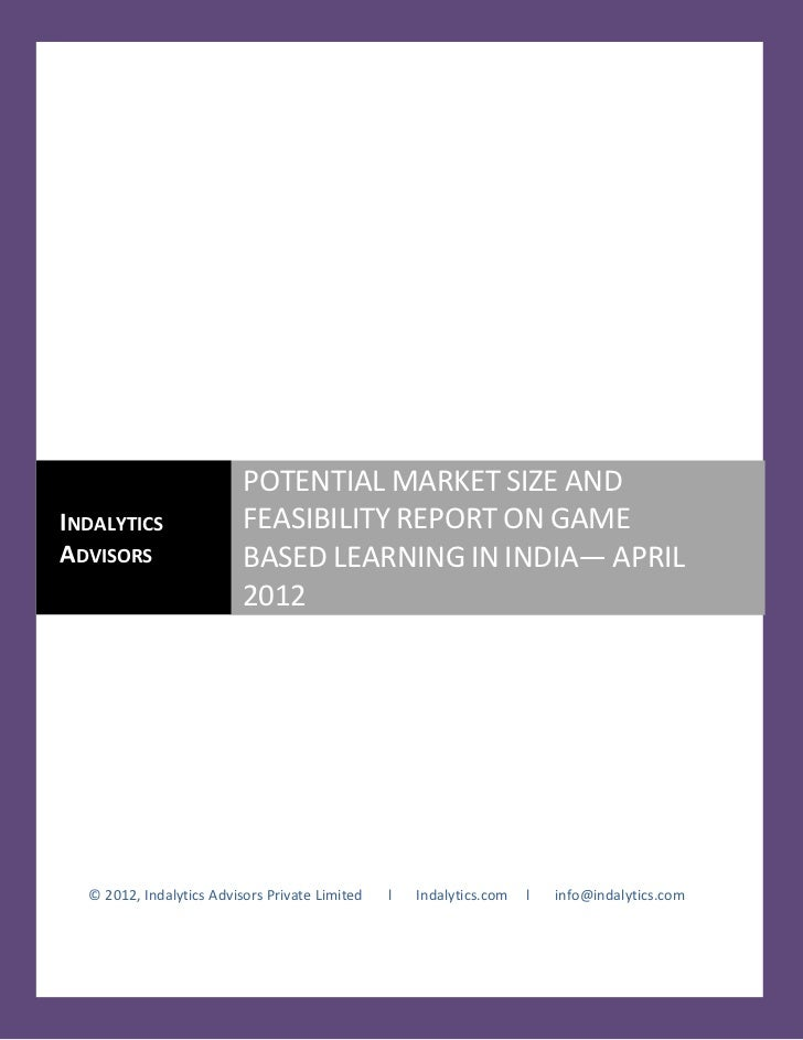 POTENTIAL MARKET SIZE ANDINDALYTICS                FEASIBILITY REPORT ON GAMEADVISORS                  BASED LEARNING IN I...