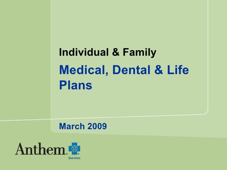 Individual & Family   Medical, Dental & Life Plans March 2009