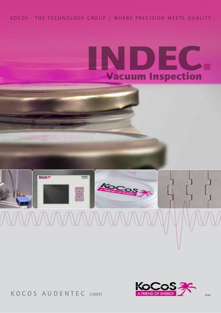 KOCOS - THE TECHNOLOG Y GROUP | WHERE PRECISION MEET S QUALIT Y                       INDEC.  Vacuum InspectionKOCOS AUDEN...