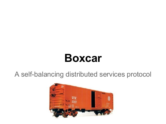 [@IndeedEng] Boxcar: A self-balancing distributed services protocol