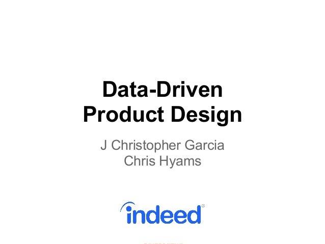 Data-DrivenProduct DesignJ Christopher GarciaChris Hyams