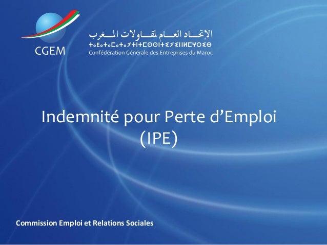 Indemnité pour Perte d'Emploi  (IPE)  Commission Emploi et Relations Sociales