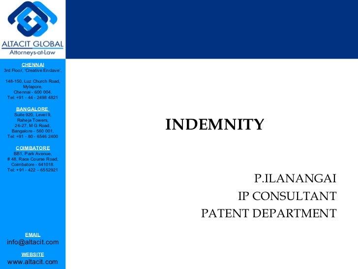 <ul><li>INDEMNITY </li></ul><ul><li>P.ILANANGAI </li></ul><ul><li>IP CONSULTANT </li></ul><ul><li>PATENT DEPARTMENT </li><...