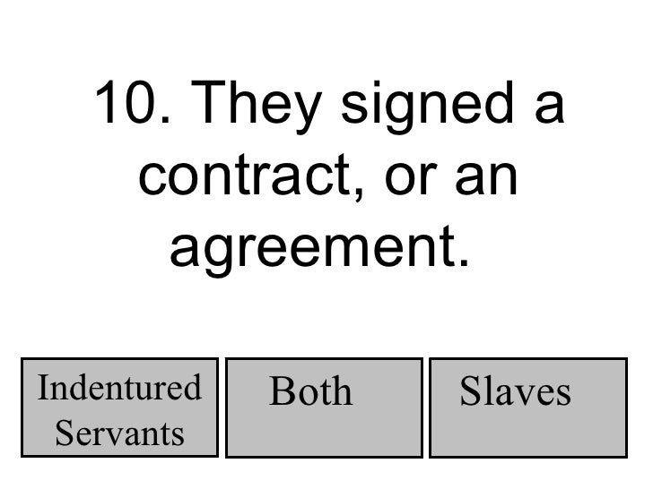 the differences between indentured servants and slaves Read this essay on slaves vs indentured servants the difference between indentured servants and slavesthe differences between indentured servants and slaves.