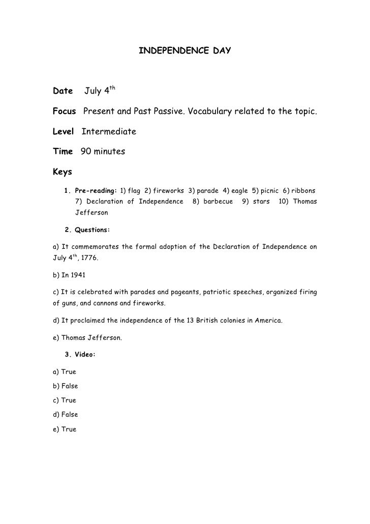 INDEPENDENCE DAY    Date       July 4th  Focus Present and Past Passive. Vocabulary related to the topic.  Level Intermedi...