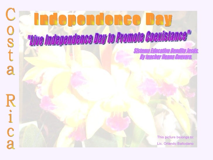 """Independence Day """"Live Independence Day to Promote Coexistance"""" Costa Rica Sistema Educativo Bendito Jesús.  By ..."""