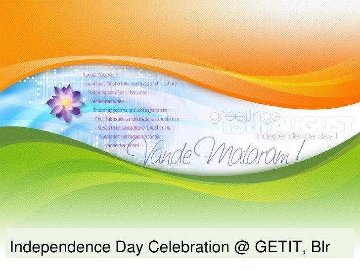 Independence Day Celebration @ GETIT, Blr <br />