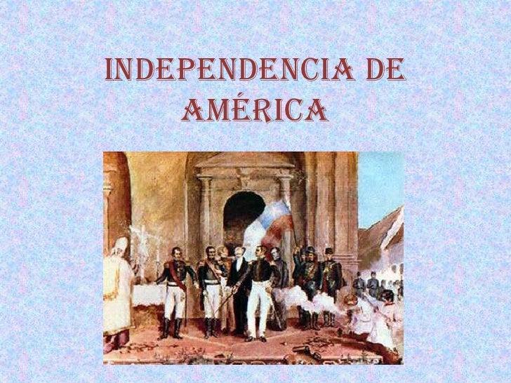 INDEPENDENCIA DE AMÉRICA<br />