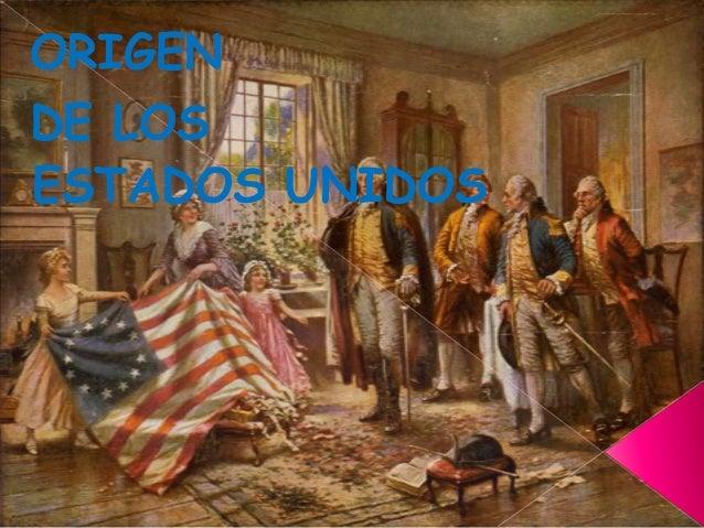 ORIGEN DE LOS ESTADOS UNIDOS
