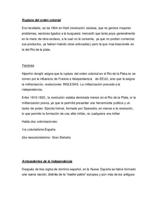 Ruptura del orden colonial Era inevitable, se da 1804 en Haití (revolución esclava, que no genera mayores problemas, secto...
