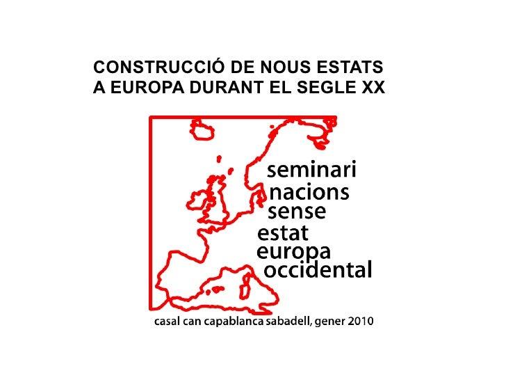 CONSTRUCCIÓ DE NOUS ESTATS A EUROPA DURANT EL SEGLE XX