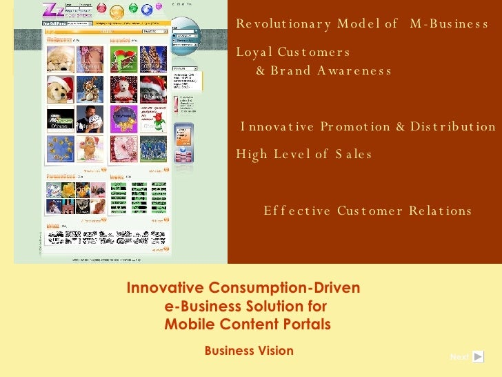 Innovative Consumption-Driven  e-Business Solution for  Mobile Content Portals Business Vision  Revolutionary Model of  M-...