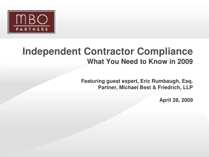 Independent Contractor Compliance              What You Need to Know in 2009             Featuring guest expert, Eric Rumb...
