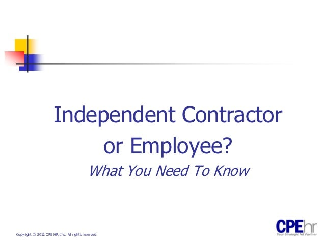 Independent Contractor                           or Employee?                                           What You Need To K...