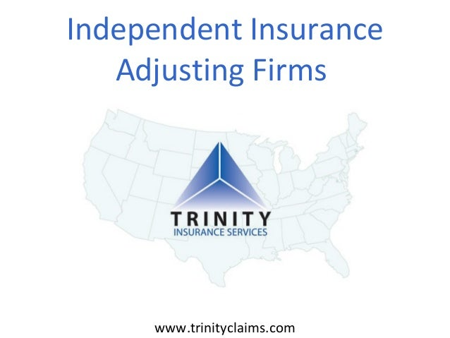 Independent Insurance Adjusting Firms  www.trinityclaims.com