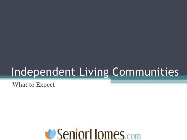 Independent Living Communities What to Expect
