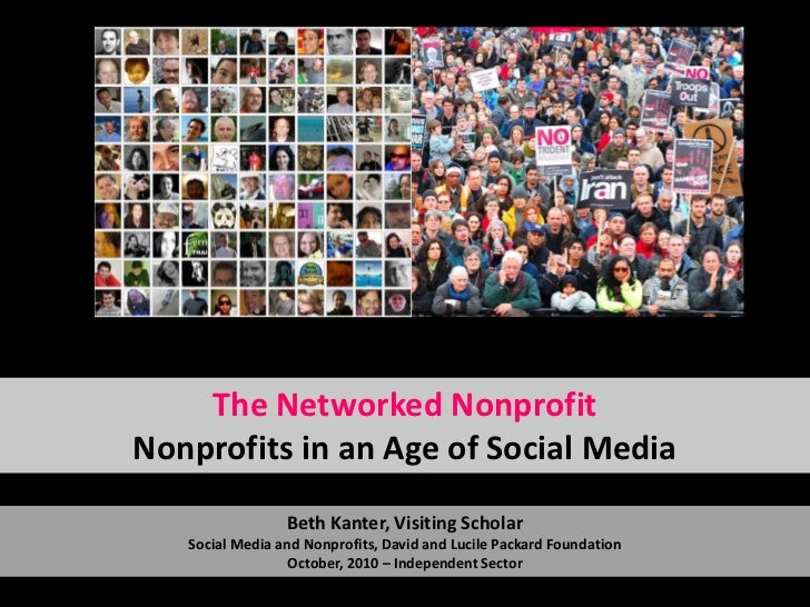 The Networked NonprofitNonprofits in an Age of Social Media<br />Beth Kanter, Visiting ScholarSocial Media and Nonprofits,...